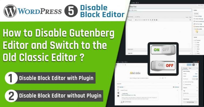 How to Disable Gutenberg WordPress Editor WordPress 5 and Switch to the Old Classic Editor
